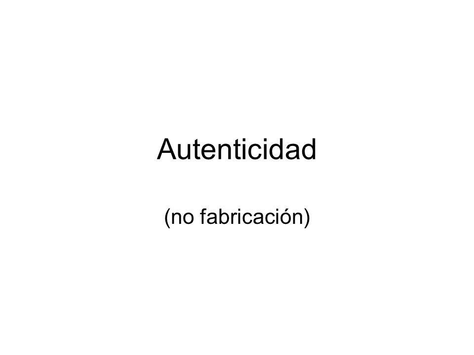 Autenticidad (no fabricación)
