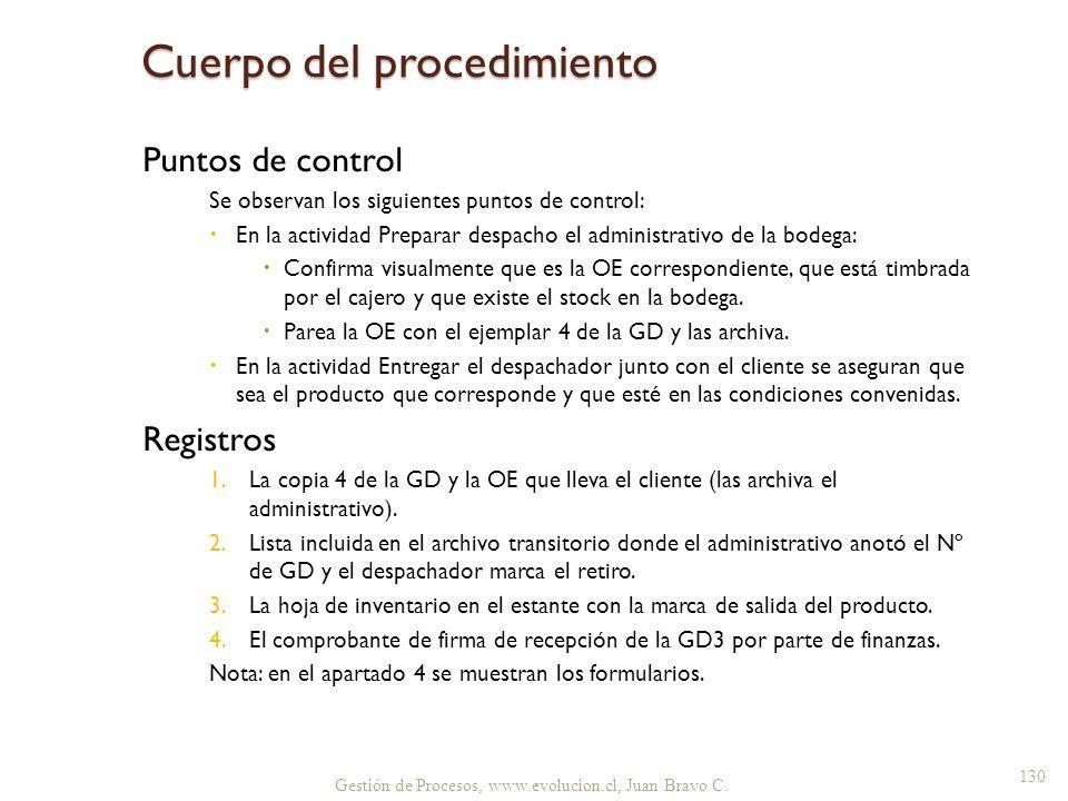 Puntos de control Se observan los siguientes puntos de control: En la actividad Preparar despacho el administrativo de la bodega: Confirma visualmente