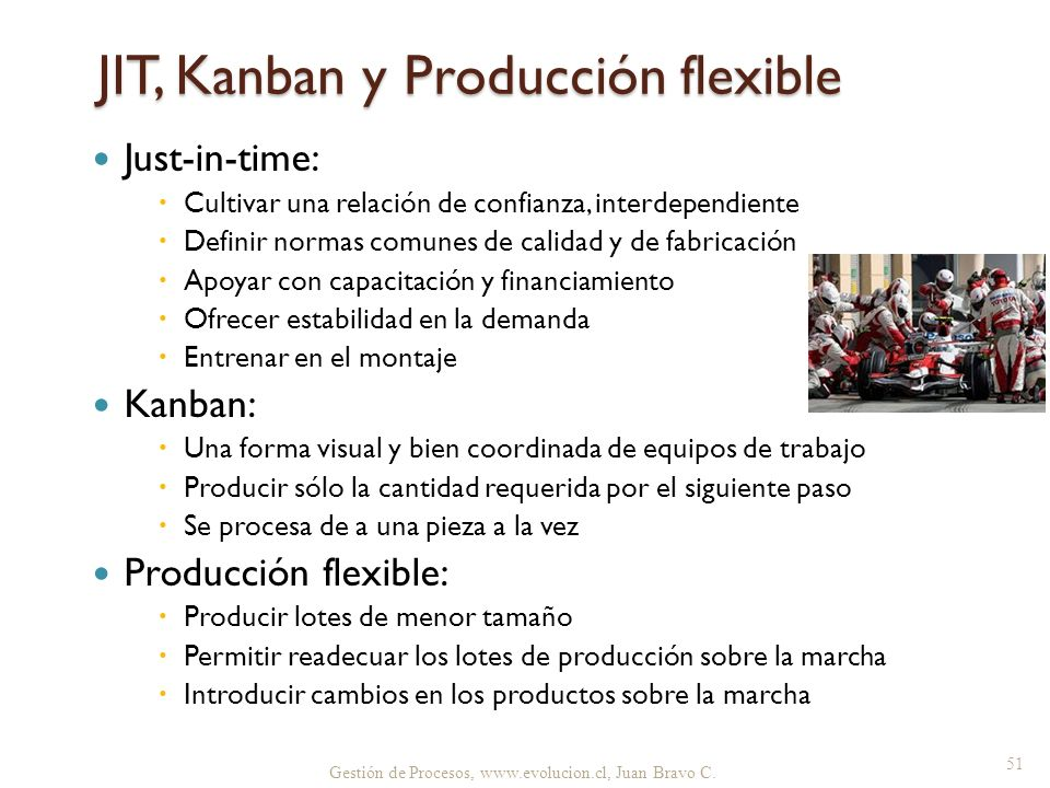 Gestión de Procesos, www.evolucion.cl, Juan Bravo C. JIT, Kanban y Producción flexible Just-in-time: Cultivar una relación de confianza, interdependie