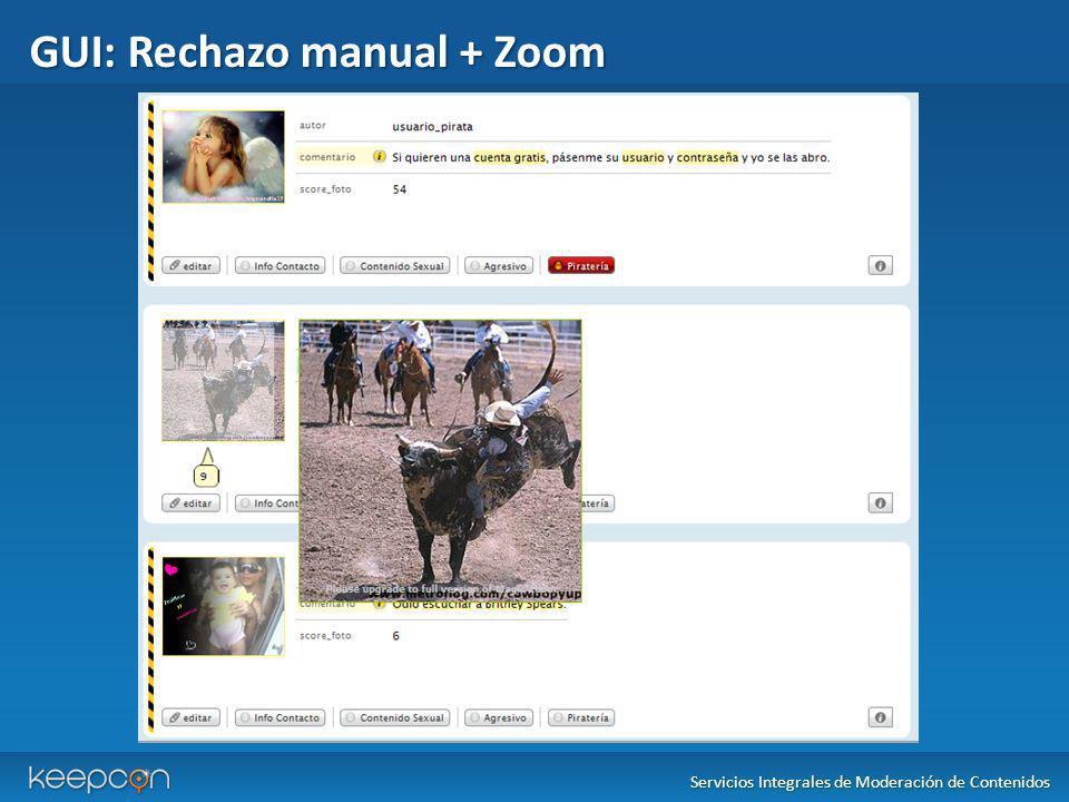 GUI: Rechazo manual + Zoom Servicios Integrales de Moderación de Contenidos