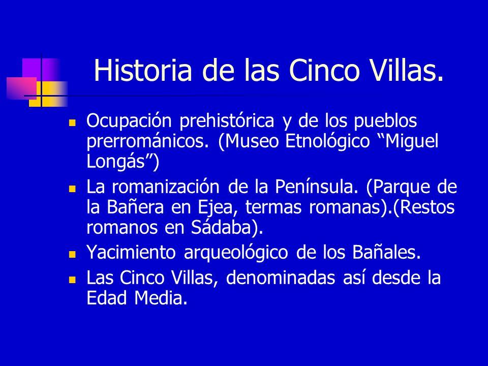Historia de las Cinco Villas.Ocupación prehistórica y de los pueblos prerrománicos.