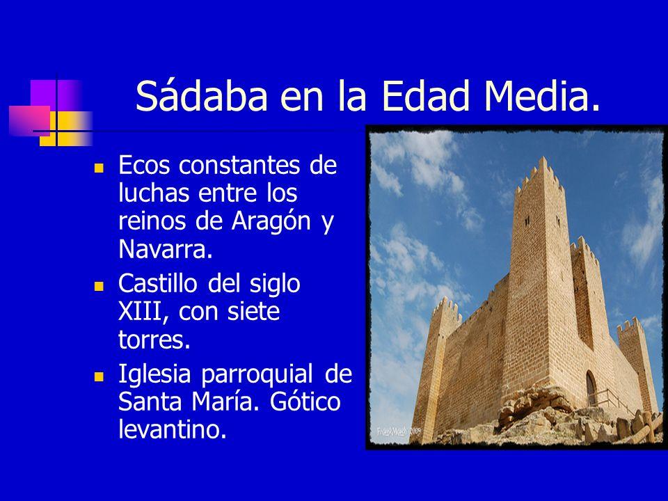 Sádaba en la Edad Media.Ecos constantes de luchas entre los reinos de Aragón y Navarra.