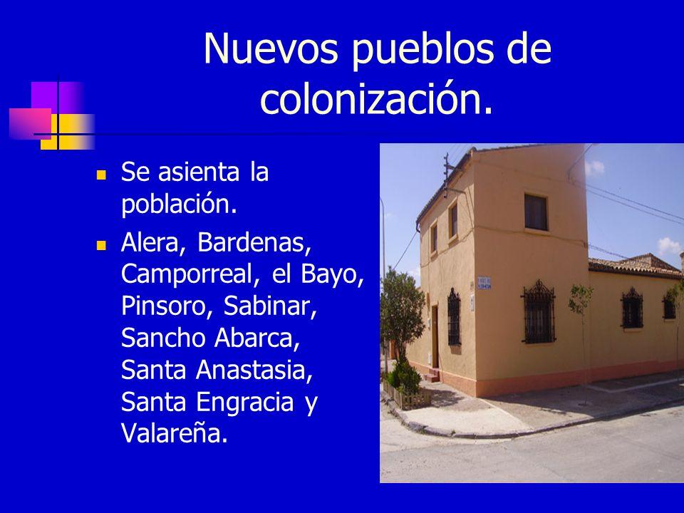 Nuevos pueblos de colonización.Se asienta la población.