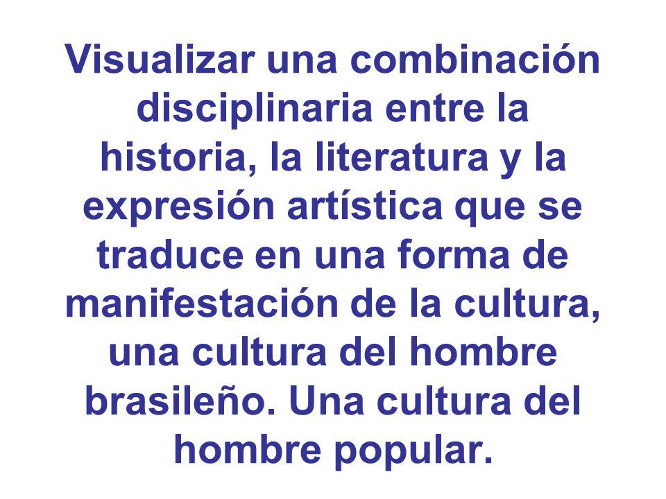Visualizar una combinación disciplinaria entre la historia, la literatura y la expresión artística que se traduce en una forma de manifestación de la