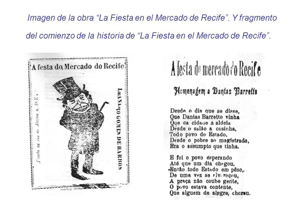 Imagen de la obra La Fiesta en el Mercado de Recife. Y fragmento del comienzo de la historia de La Fiesta en el Mercado de Recife.