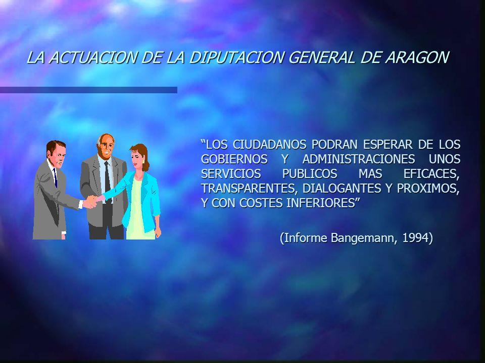 LOS CIUDADANOS PODRAN ESPERAR DE LOS GOBIERNOS Y ADMINISTRACIONES UNOS SERVICIOS PUBLICOS MAS EFICACES, TRANSPARENTES, DIALOGANTES Y PROXIMOS, Y CON COSTES INFERIORES (Informe Bangemann, 1994)