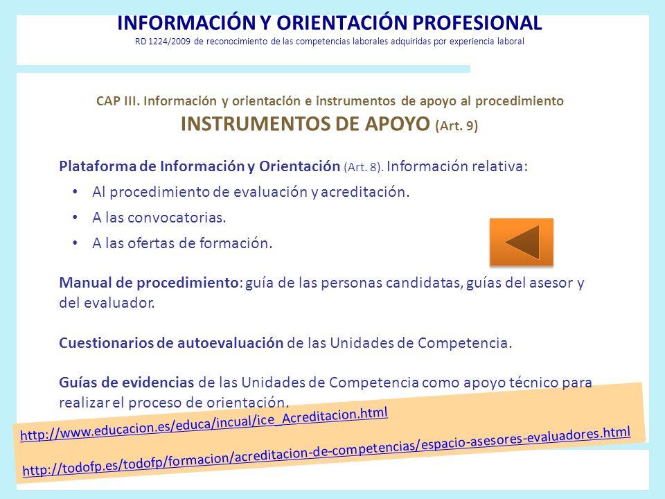 INFORMACIÓN Y ORIENTACIÓN PROFESIONAL RD 1224/2009 de reconocimiento de las competencias laborales adquiridas por experiencia laboral http://www.educa