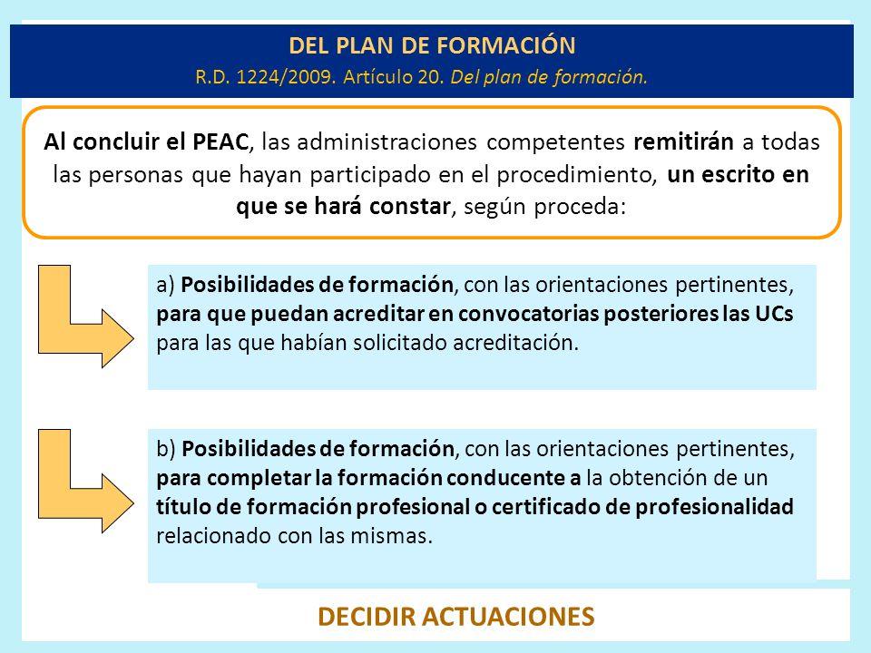 DEL PLAN DE FORMACIÓN a) Posibilidades de formación, con las orientaciones pertinentes, para que puedan acreditar en convocatorias posteriores las UCs