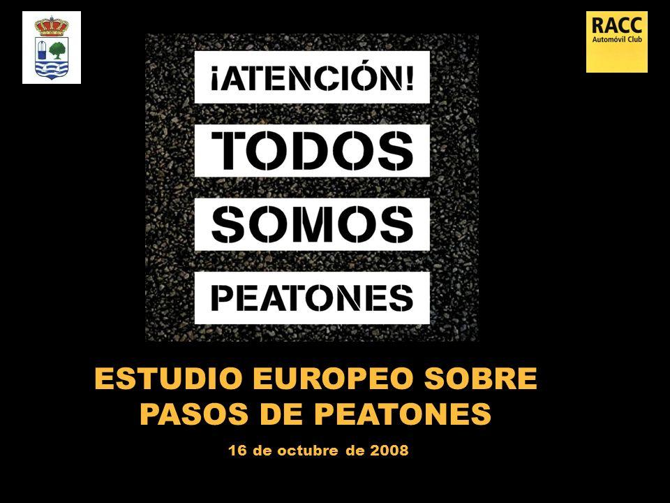 ESTUDIO EUROPEO SOBRE PASOS DE PEATONES 16 de octubre de 2008