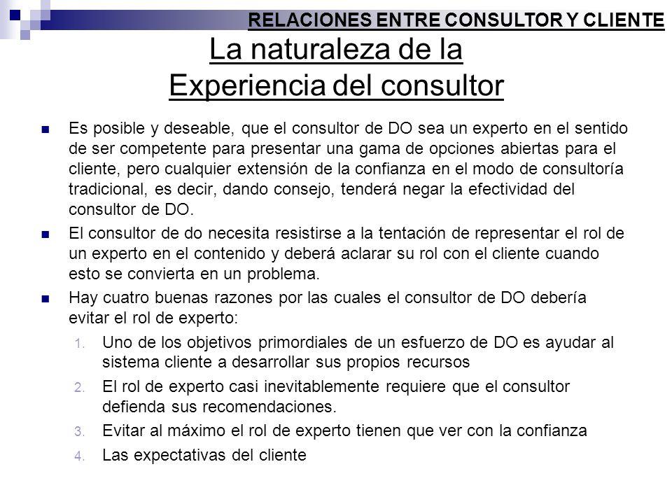 La naturaleza de la Experiencia del consultor Es posible y deseable, que el consultor de DO sea un experto en el sentido de ser competente para presen