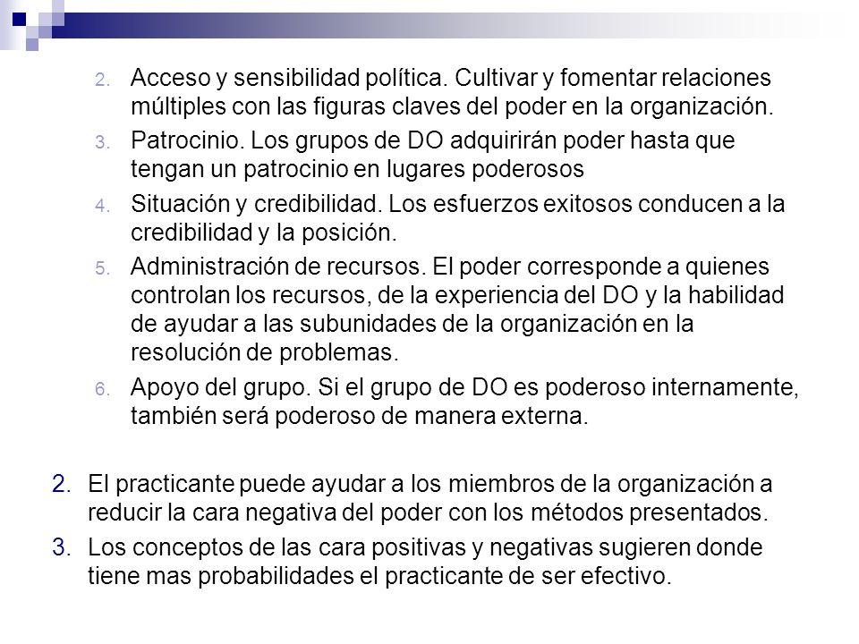 2. Acceso y sensibilidad política. Cultivar y fomentar relaciones múltiples con las figuras claves del poder en la organización. 3. Patrocinio. Los gr