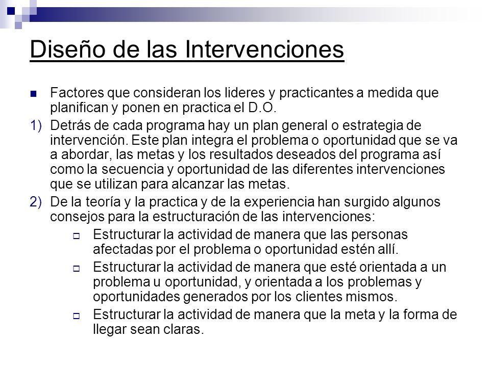Diseño de las Intervenciones Factores que consideran los lideres y practicantes a medida que planifican y ponen en practica el D.O. 1)Detrás de cada p