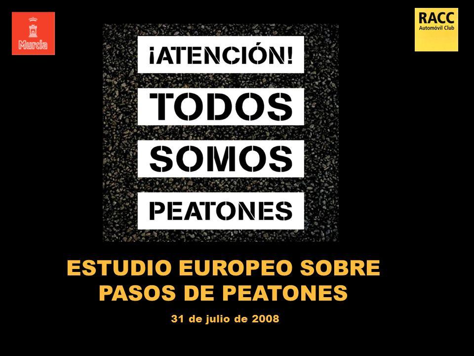 ESTUDIO EUROPEO SOBRE PASOS DE PEATONES 31 de julio de 2008