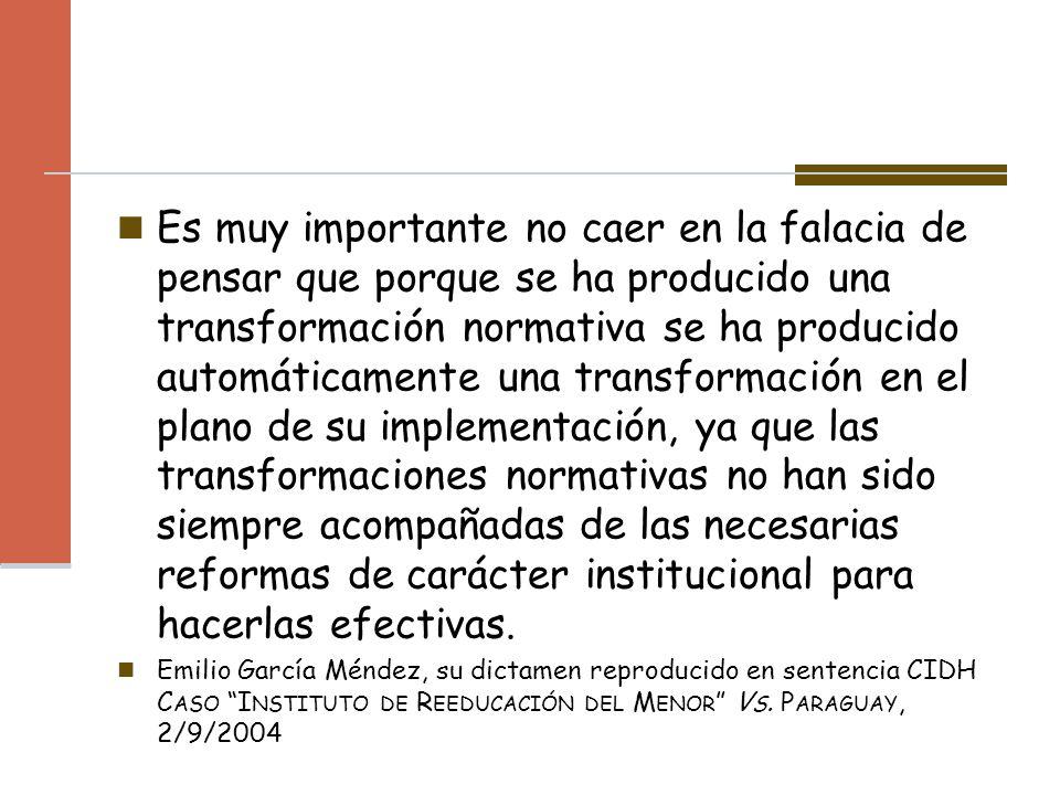 Es muy importante no caer en la falacia de pensar que porque se ha producido una transformación normativa se ha producido automáticamente una transfor