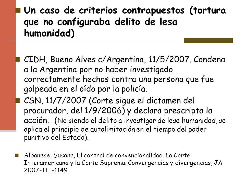 Un caso de criterios contrapuestos (tortura que no configuraba delito de lesa humanidad) CIDH, Bueno Alves c/Argentina, 11/5/2007. Condena a la Argent