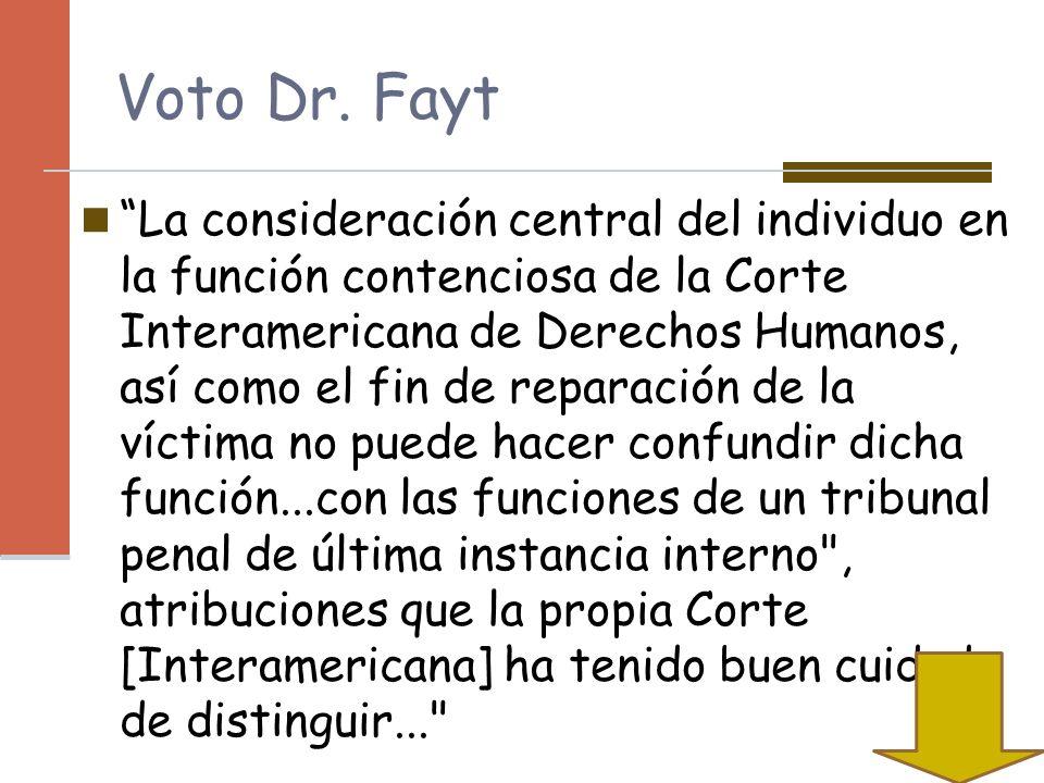 Voto Dr. Fayt La consideración central del individuo en la función contenciosa de la Corte Interamericana de Derechos Humanos, así como el fin de repa