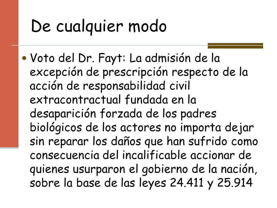 De cualquier modo Voto del Dr. Fayt: La admisión de la excepción de prescripción respecto de la acción de responsabilidad civil extracontractual funda