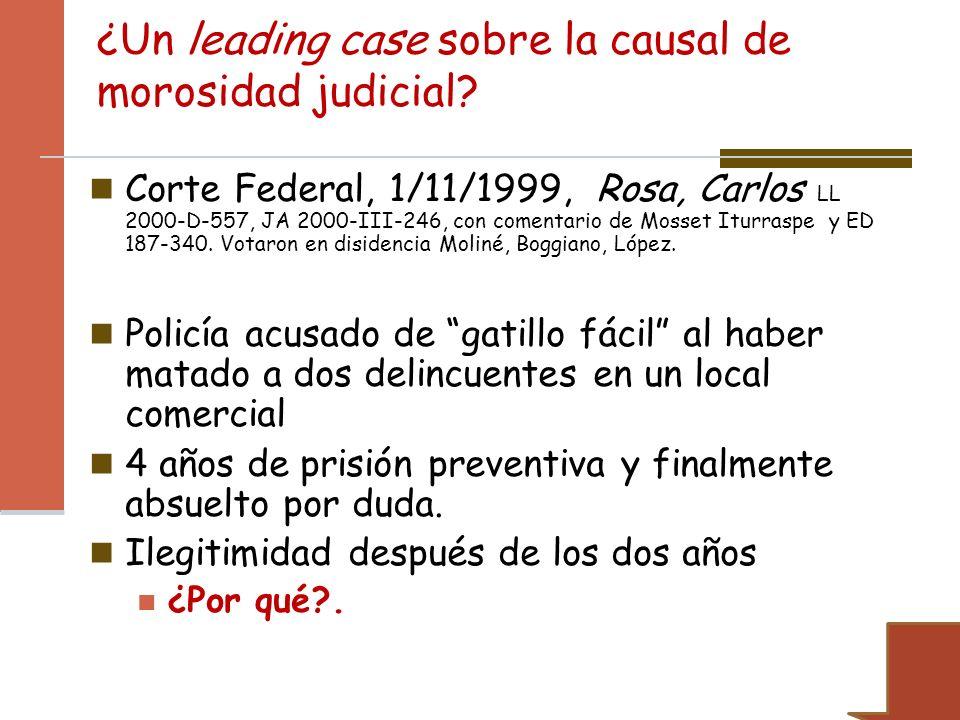 ¿Un leading case sobre la causal de morosidad judicial? Corte Federal, 1/11/1999, Rosa, Carlos LL 2000-D-557, JA 2000-III-246, con comentario de Mosse