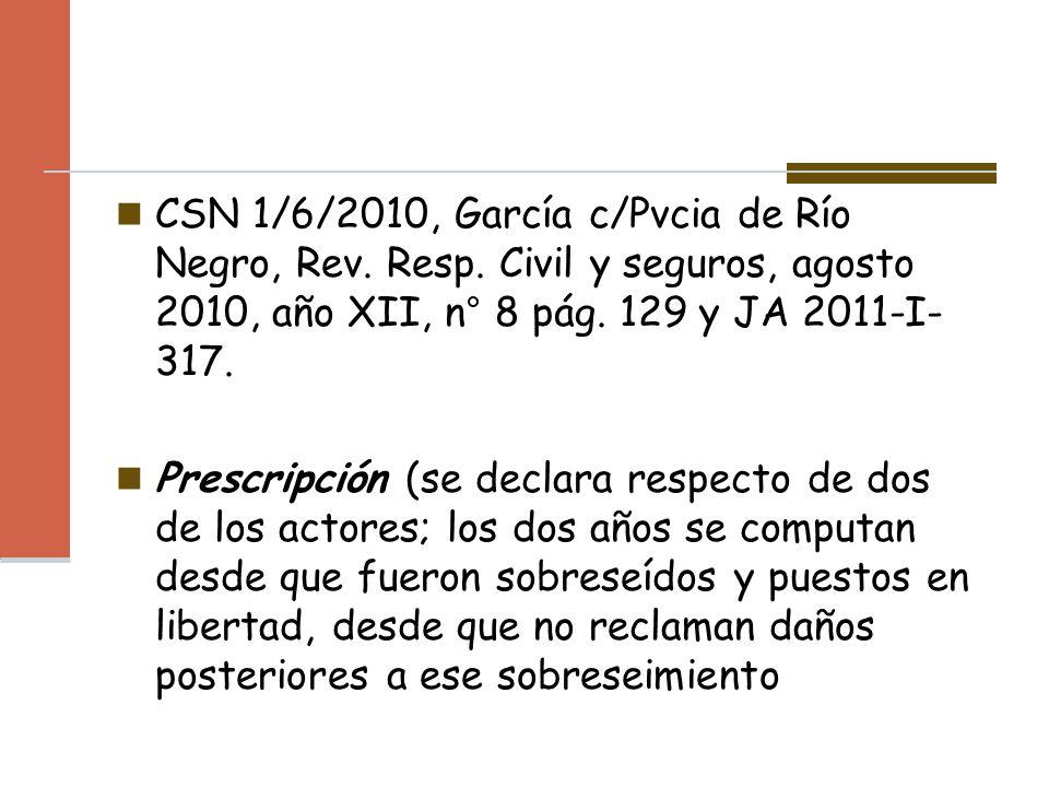CSN 1/6/2010, García c/Pvcia de Río Negro, Rev. Resp. Civil y seguros, agosto 2010, año XII, n° 8 pág. 129 y JA 2011-I- 317. Prescripción (se declara