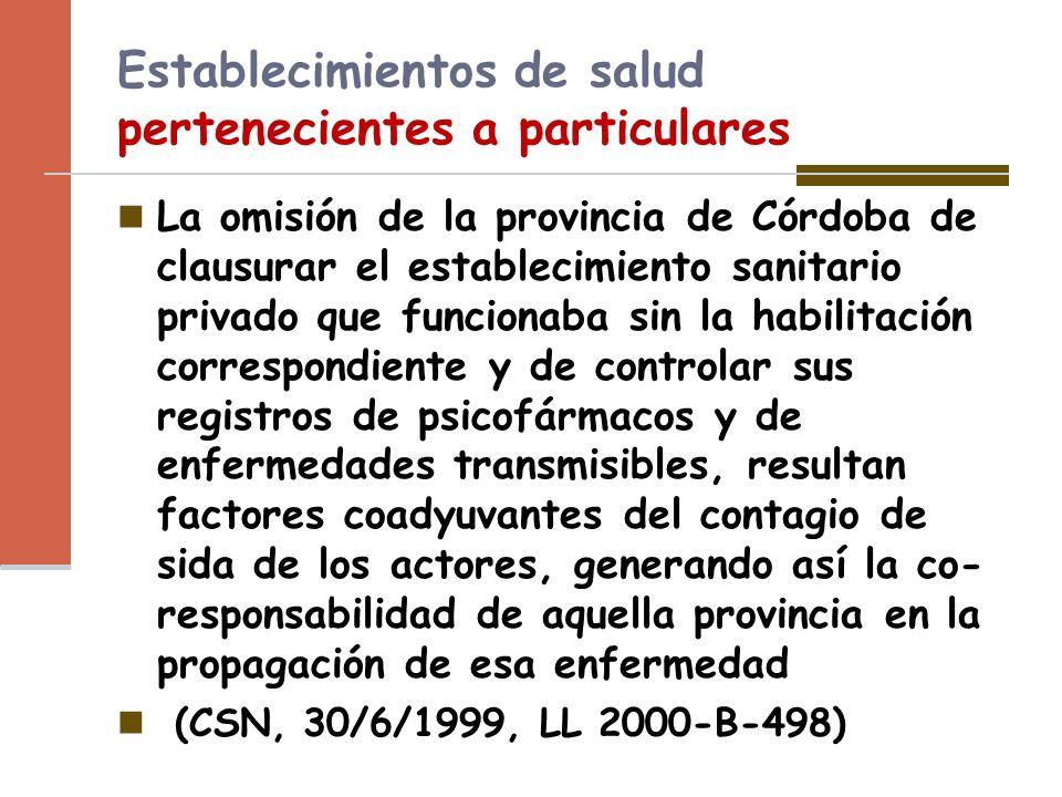 Establecimientos de salud pertenecientes a particulares La omisión de la provincia de Córdoba de clausurar el establecimiento sanitario privado que fu