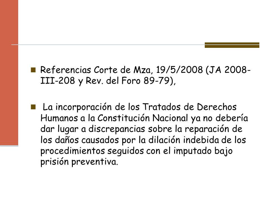 Referencias Corte de Mza, 19/5/2008 (JA 2008- III-208 y Rev. del Foro 89-79), La incorporación de los Tratados de Derechos Humanos a la Constitución N