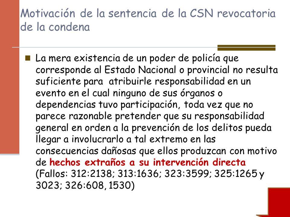Motivación de la sentencia de la CSN revocatoria de la condena La mera existencia de un poder de policía que corresponde al Estado Nacional o provinci