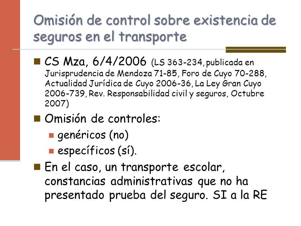 Omisión de control sobre existencia de seguros en el transporte CS Mza, 6/4/2006 (LS 363-234, publicada en Jurisprudencia de Mendoza 71-85, Foro de Cu