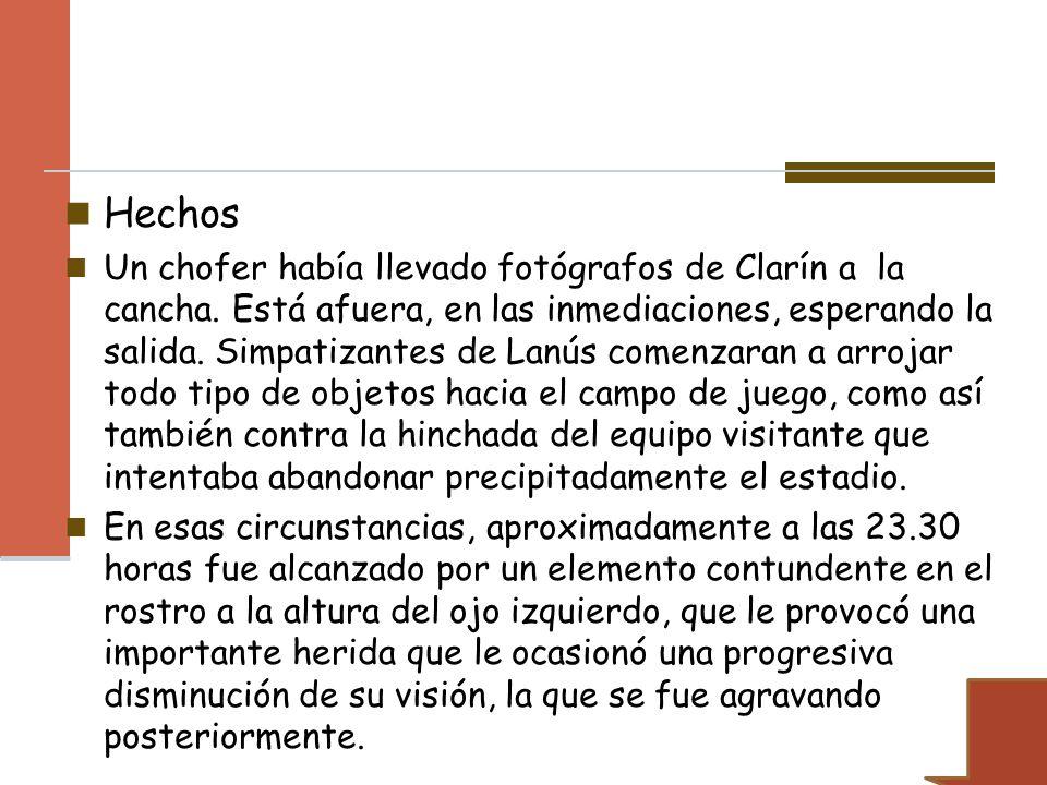 Hechos Un chofer había llevado fotógrafos de Clarín a la cancha. Está afuera, en las inmediaciones, esperando la salida. Simpatizantes de Lanús comenz