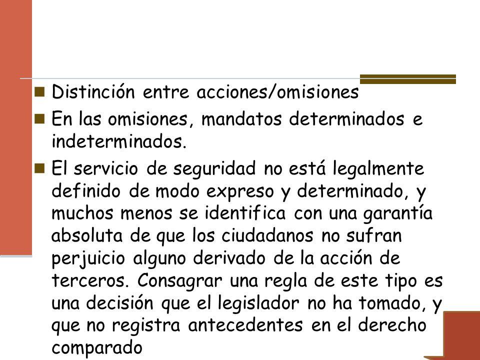 Distinción entre acciones/omisiones En las omisiones, mandatos determinados e indeterminados. El servicio de seguridad no está legalmente definido de
