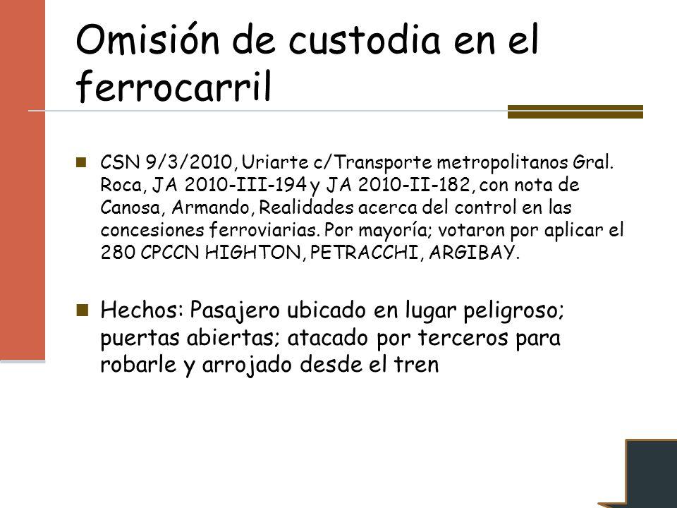 Omisión de custodia en el ferrocarril CSN 9/3/2010, Uriarte c/Transporte metropolitanos Gral. Roca, JA 2010-III-194 y JA 2010-II-182, con nota de Cano