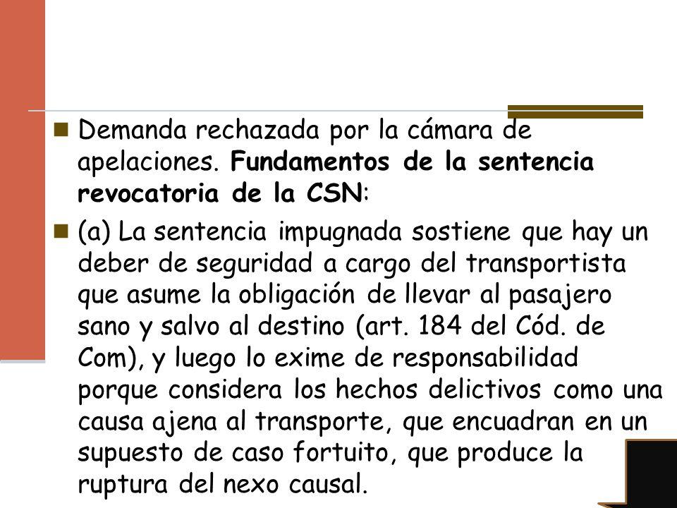 Demanda rechazada por la cámara de apelaciones. Fundamentos de la sentencia revocatoria de la CSN: (a) La sentencia impugnada sostiene que hay un debe
