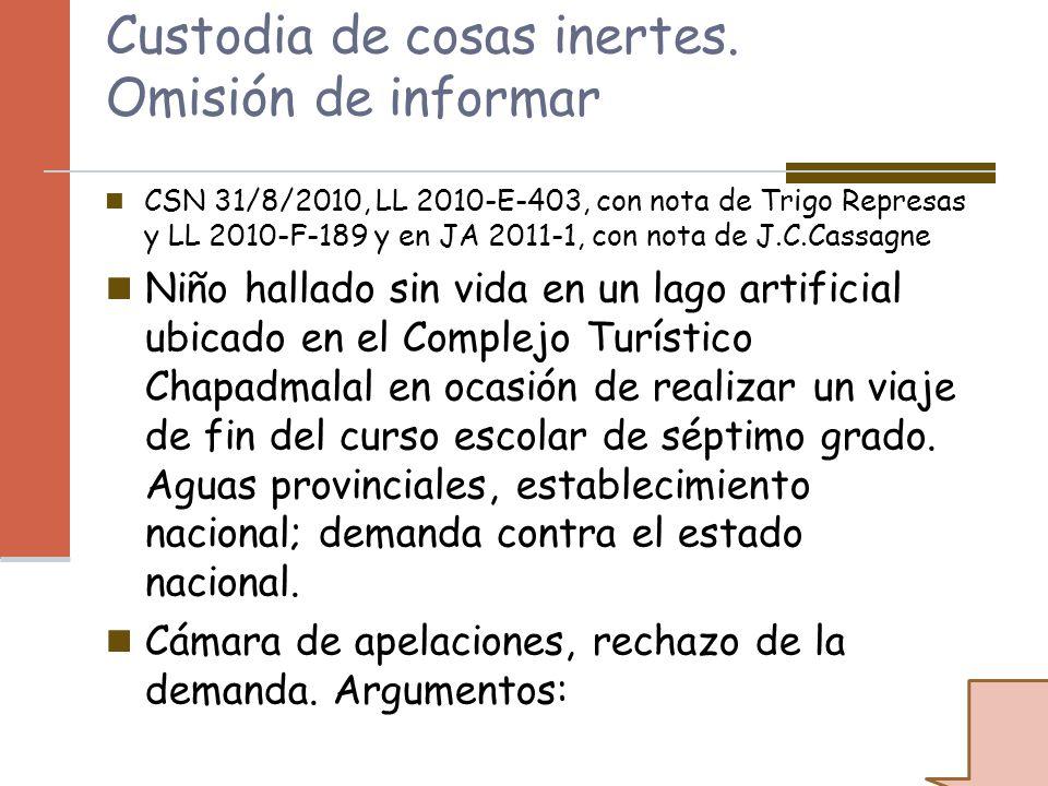 Custodia de cosas inertes. Omisión de informar CSN 31/8/2010, LL 2010-E-403, con nota de Trigo Represas y LL 2010-F-189 y en JA 2011-1, con nota de J.