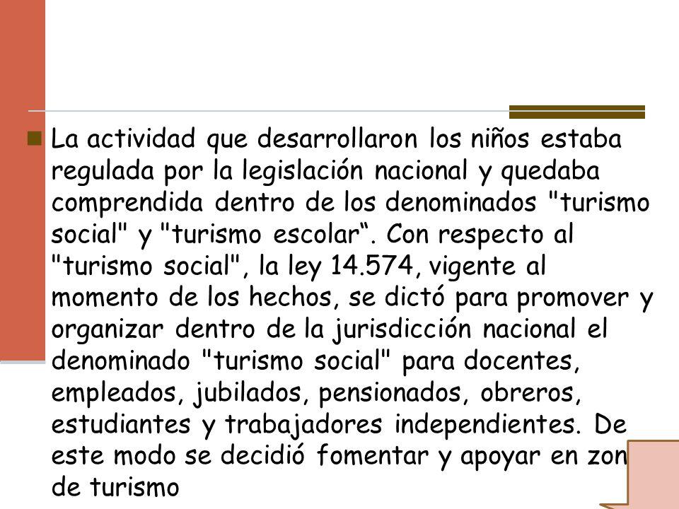 La actividad que desarrollaron los niños estaba regulada por la legislación nacional y quedaba comprendida dentro de los denominados