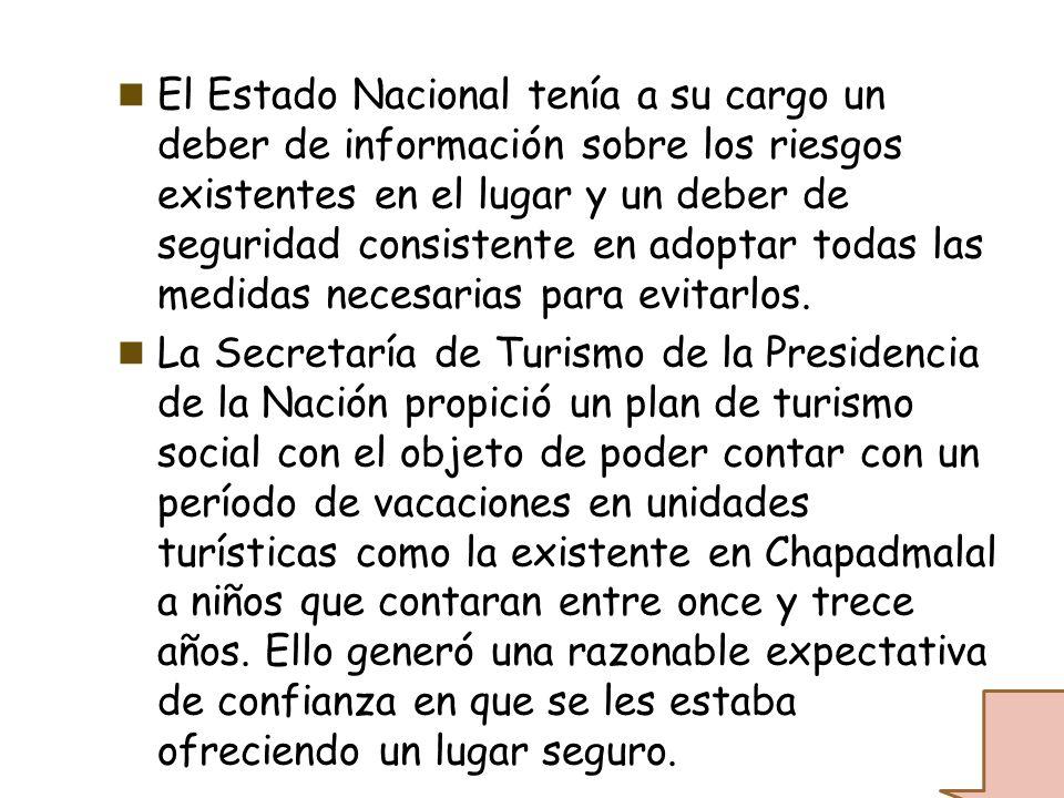 El Estado Nacional tenía a su cargo un deber de información sobre los riesgos existentes en el lugar y un deber de seguridad consistente en adoptar to