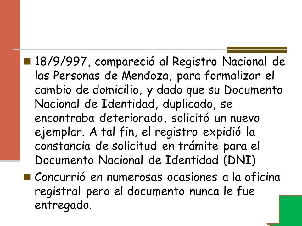 18/9/997, compareció al Registro Nacional de las Personas de Mendoza, para formalizar el cambio de domicilio, y dado que su Documento Nacional de Iden