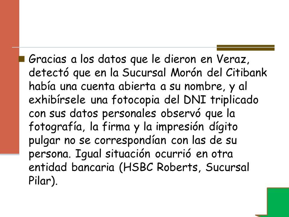Gracias a los datos que le dieron en Veraz, detectó que en la Sucursal Morón del Citibank había una cuenta abierta a su nombre, y al exhibírsele una f