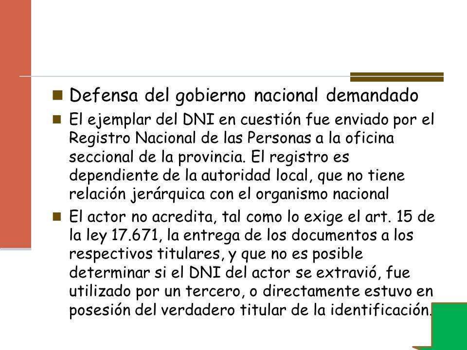 Defensa del gobierno nacional demandado El ejemplar del DNI en cuestión fue enviado por el Registro Nacional de las Personas a la oficina seccional de