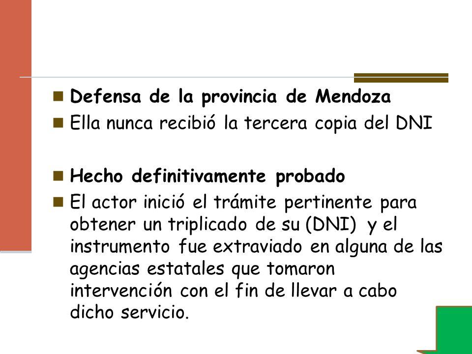 Defensa de la provincia de Mendoza Ella nunca recibió la tercera copia del DNI Hecho definitivamente probado El actor inició el trámite pertinente par
