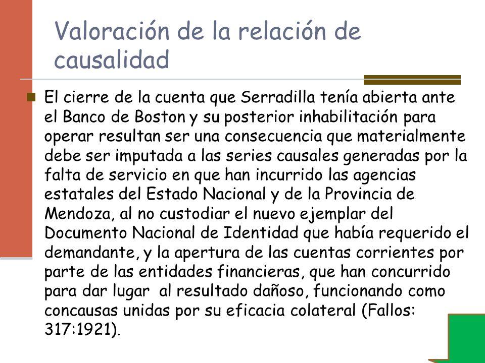 Valoración de la relación de causalidad El cierre de la cuenta que Serradilla tenía abierta ante el Banco de Boston y su posterior inhabilitación para