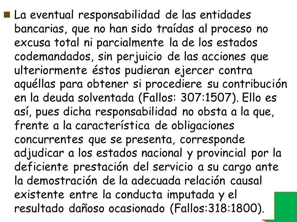 La eventual responsabilidad de las entidades bancarias, que no han sido traídas al proceso no excusa total ni parcialmente la de los estados codemanda