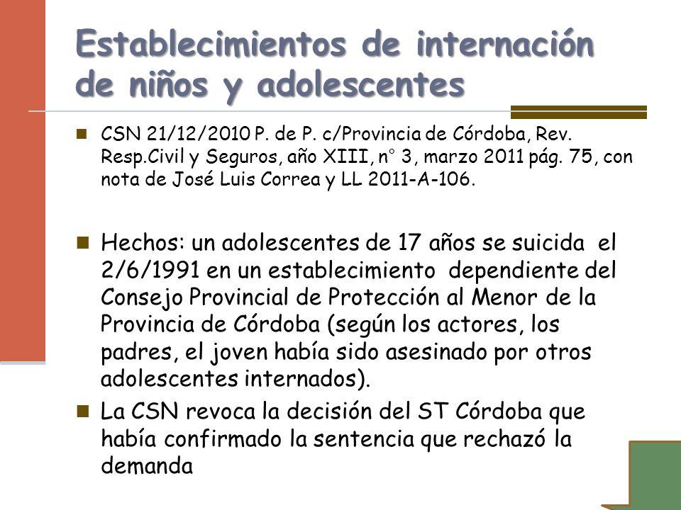 Establecimientos de internación de niños y adolescentes CSN 21/12/2010 P. de P. c/Provincia de Córdoba, Rev. Resp.Civil y Seguros, año XIII, n° 3, mar