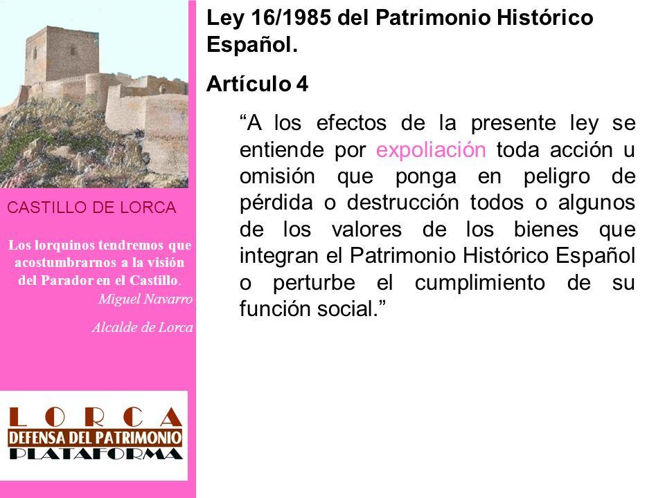 CASTILLO DE LORCA Los lorquinos tendremos que acostumbrarnos a la visión del Parador en el Castillo. Miguel Navarro Alcalde de Lorca A los efectos de