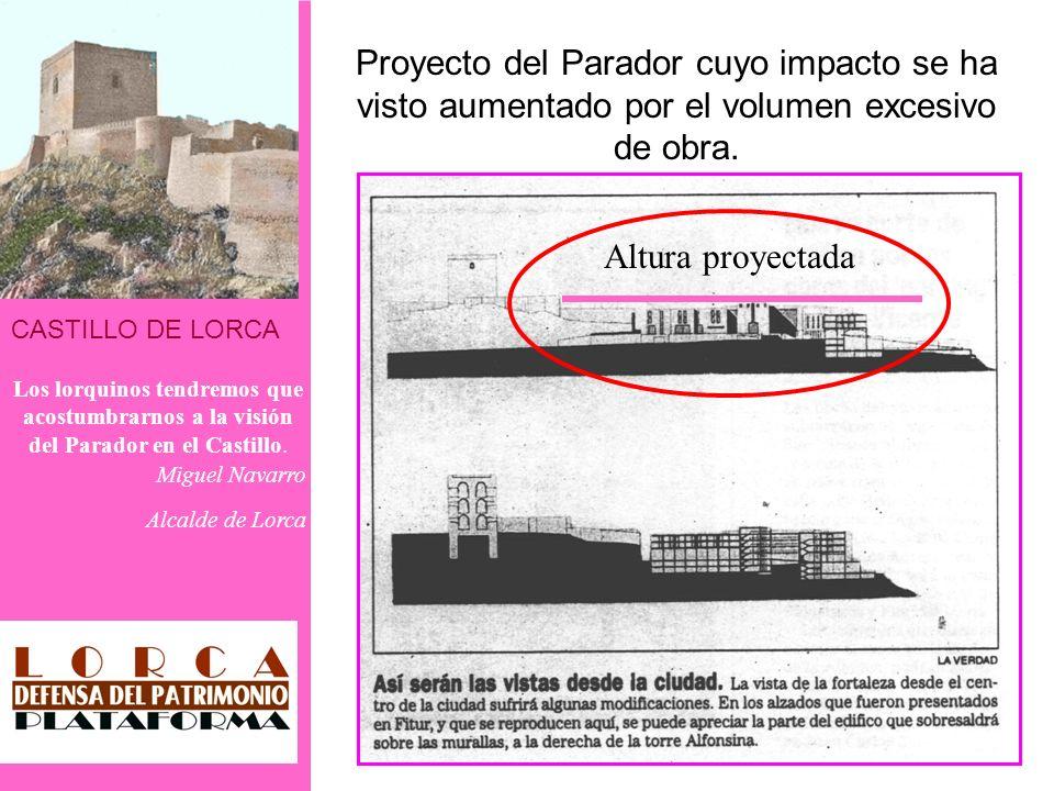 CASTILLO DE LORCA Los lorquinos tendremos que acostumbrarnos a la visión del Parador en el Castillo. Miguel Navarro Alcalde de Lorca Proyecto del Para