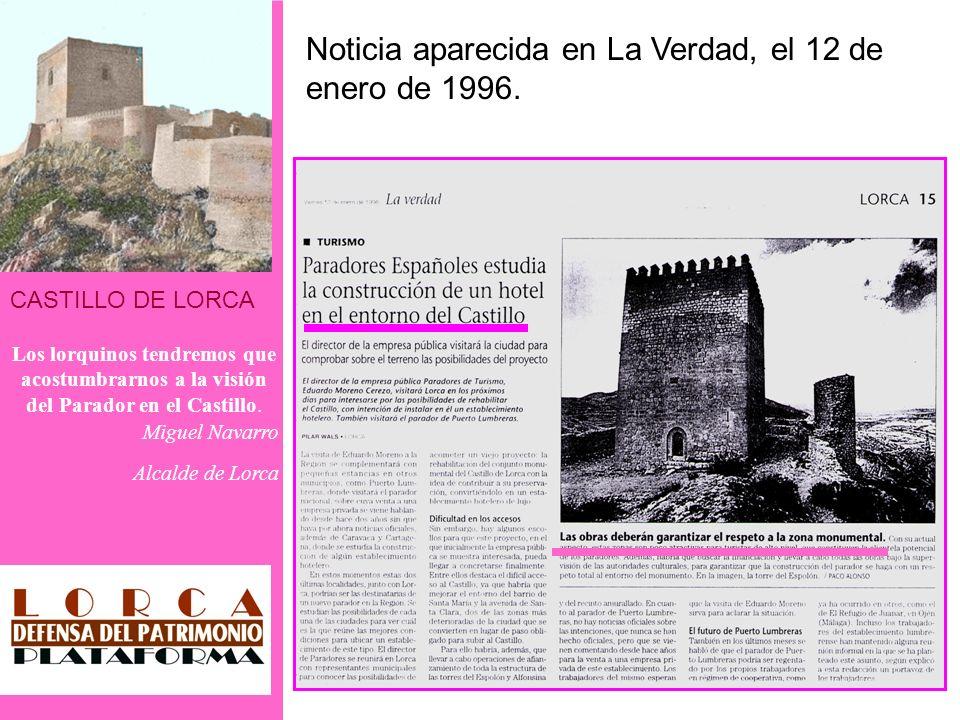 CASTILLO DE LORCA Los lorquinos tendremos que acostumbrarnos a la visión del Parador en el Castillo. Miguel Navarro Alcalde de Lorca Noticia aparecida