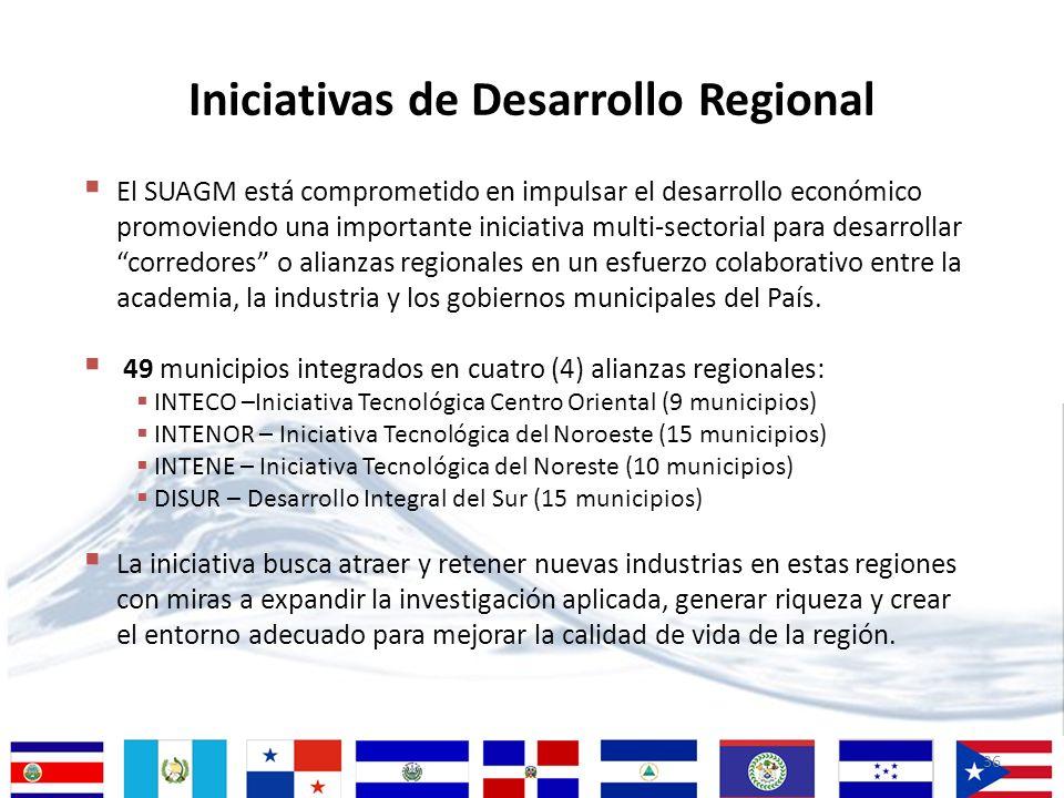36 El SUAGM está comprometido en impulsar el desarrollo económico promoviendo una importante iniciativa multi-sectorial para desarrollar corredores o