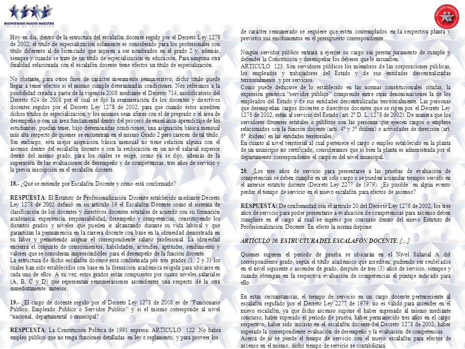 Hoy en día, dentro de la estructura del escalafón docente regido por el Decreto Ley 1278 de 2002, el título de especialización solamente es considerad