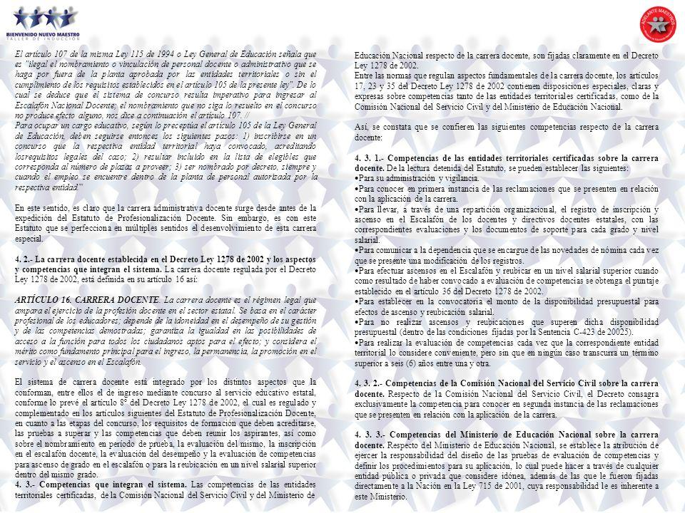 El artículo 107 de la misma Ley 115 de 1994 o Ley General de Educación señala que es