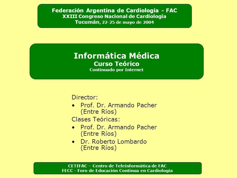 Director: Prof.Dr. Armando Pacher (Entre Ríos) Clases Teóricas: Prof.