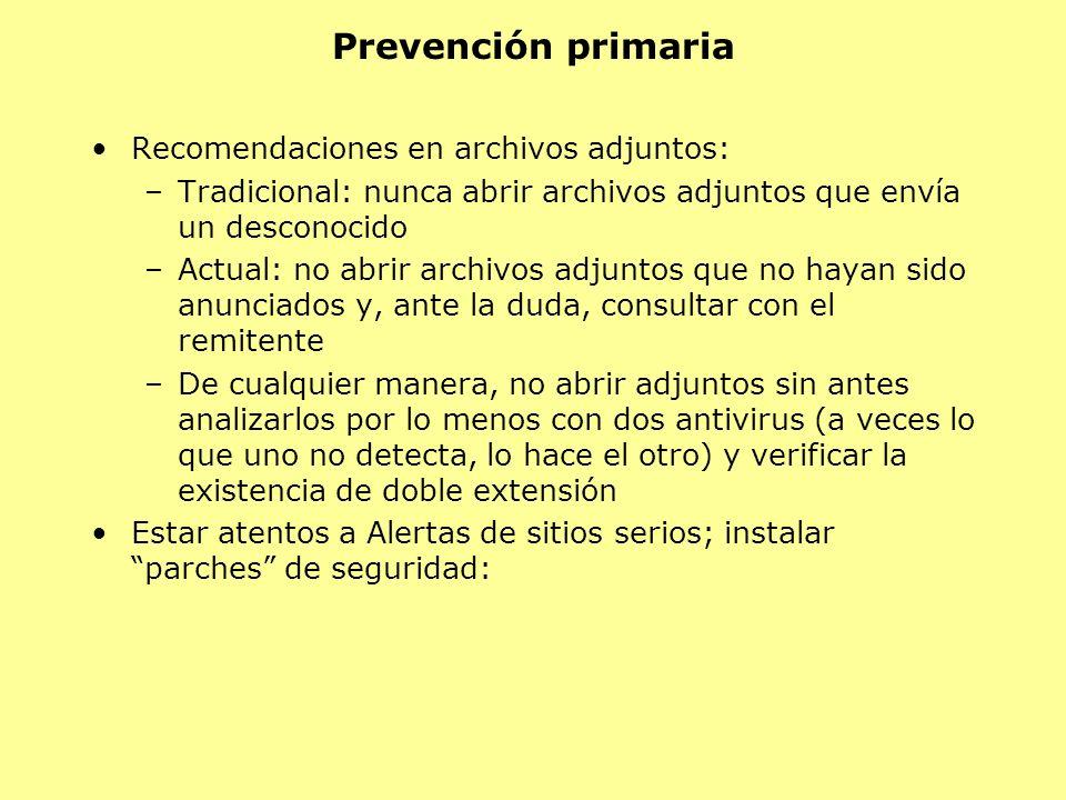 Recomendaciones en archivos adjuntos: –Tradicional: nunca abrir archivos adjuntos que envía un desconocido –Actual: no abrir archivos adjuntos que no