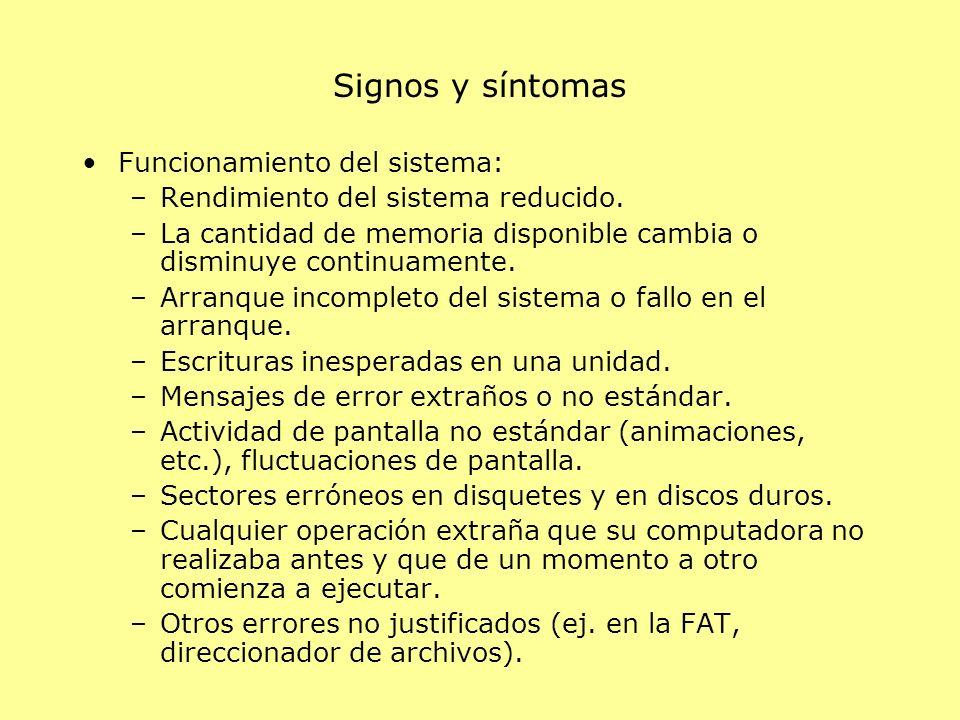 Signos y síntomas Funcionamiento del sistema: –Rendimiento del sistema reducido. –La cantidad de memoria disponible cambia o disminuye continuamente.